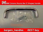 Chrome Round Bar D Shaped Handle